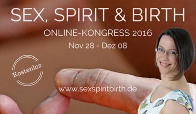 SEX, SPIRIT & BIRTH Online-Kongress 2016