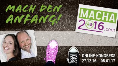 MACHA 2016 Online-Kongress - Mach den Anfang!