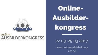 Ausbilder Online-Kongress. Fit für die Zukunft der Ausbildung