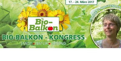 Bio Balkon Online-Kongress - Selbstversorgung mit gesunden Nahrungsmitteln vom eigenen Balkon