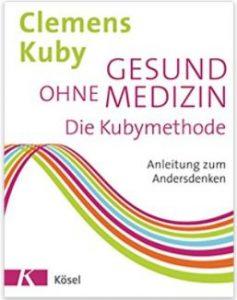 Clemens Kuby Gesund ohne Medizin