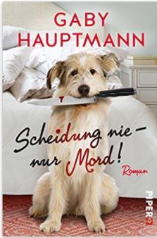 Gaby Hauptmann Scheidung nie - nur Mord!