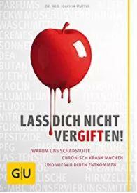 Dr. Joachim Mutter - Lass Dich nicht vergiften