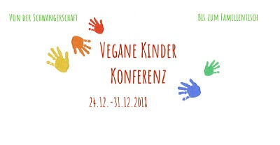 Vegane Kinder Online-Kongress - von der Schwangerschaft bis zum Familientisch