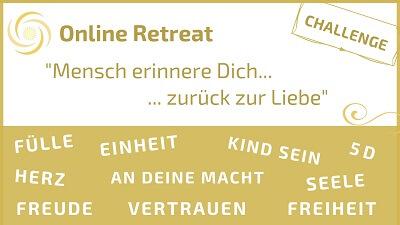 Online Retreat Mensch erinnere Dich an ... Liebe, Fülle, Freiheit, Macht, ...