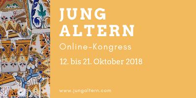 Jung altern Online-Kongress   Das Alter kann kommen