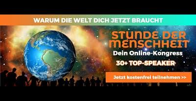 Stunde der Menschheit Online-Kongress | Die Welt braucht Dich jetzt