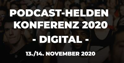 Podcast Helden Konferenz | So geht Podcast