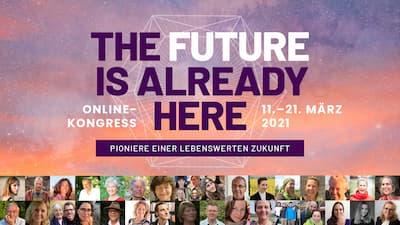 The future is already here Online-Kongress   Zukunft aktiv gestalten