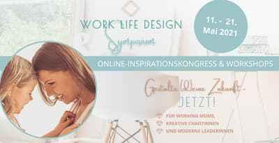 Work Life Design Symposium | Frauen mit Visionen und Mut