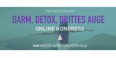 Darm, Detox, Drittes Auge Online-Kongress